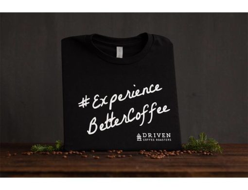 Experience Better Coffee Tee